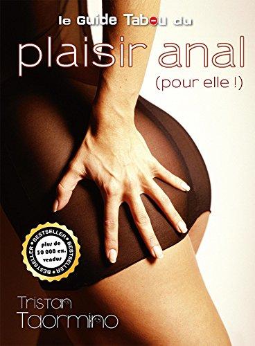 Le guide Tabou du plaisir anal (pour elle !) (Guides tabou) par Natacha Delalande, Philippe Louet, Tristan Taormino