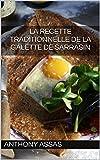 La recette traditionnelle de la galette de sarrasin: Une recette authentique (Gastronomie Bretonne t. 1)