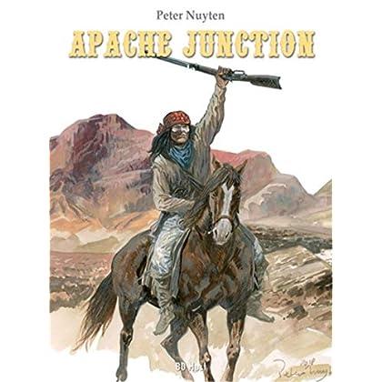 Apache Junction, L'intégrale : Tome 1, Les loups au crépuscule ; Tome 2, Les ombres dans le vent ; Tome 3, Les invisibles : Coffret en 3 volumes