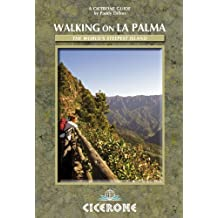 Walking on La Palma: 45 day walks including the GR130 and GR131 on the world's steepest island (Cicerone Guides)