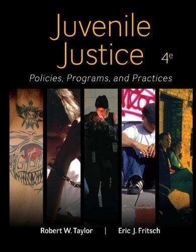 Juvenile Justice: Policies, Programs, and Practices 4th by Taylor, Robert, Fritsch, Eric (2014) Hardcover