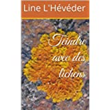 Teindre avec des lichens (French Edition)