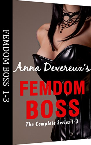Anna Devereux's Femdom Boss: The Complete Series 1-3: A bdsm, femdom, chastity collection (English Edition) - Slave Sex Asian