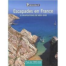 Escapades en France : 52 propositions de week-end de Amaury de Valroger,Camille Bouvet,Collectif ( 14 novembre 2014 )