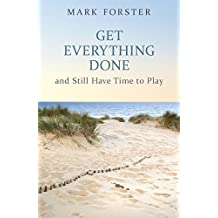Get Everything Done: And Still Have Time to Play (Help Yourself) (English Edition)