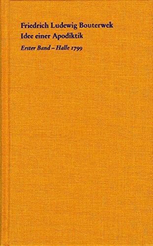 Idee einer Apodiktik: Ein Beitrag zur menschlichen Selbstverständigung und zur Entscheidung des Streits über Metaphysik, kritische Philosophie und Skeptizismus (Bibliothek 1800, Band 2)