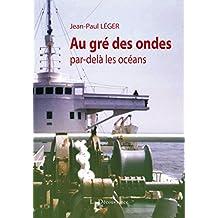 Au gré des ondes, par-delà les océans: Un officier radio de la marine marchande raconte… (TEMOIGNAGE)