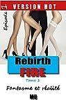 L'impossible, sinon rien, tome 1 : Fantasme et réalité: Rebirth Fire 1 par MU