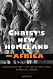 Front cover for the book Christ's New Homeland - Africa by Cardinal Robert Sarah