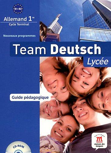 Team Deutsch lycée Premiere 1re - Cdrom Guide Pedagogique