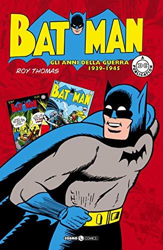 Batman. Gli anni della guerra 1939-1945