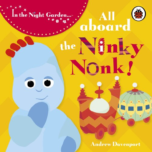 In the Night Garden: All Aboard the Ninky Nonk: Igglepiggle: Story 1