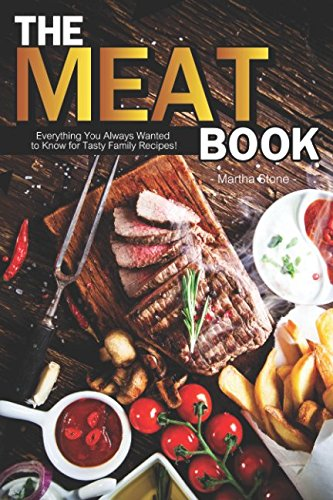 The Meat Book: Everything You Always Wanted to Know for Tasty Family Recipes! Gourmet-loaf Pan