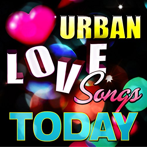Urban Love Songs Today