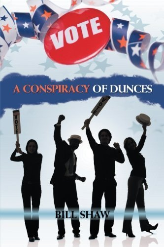 A Conspiracy of Dunces by Bill Shaw (2012-08-27)