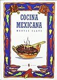 Cocina mexicana (El arte de vivir)