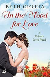 In The Mood For Love: Cupcake Lovers Book 4 (A feel-good series of love, friendship and cake)