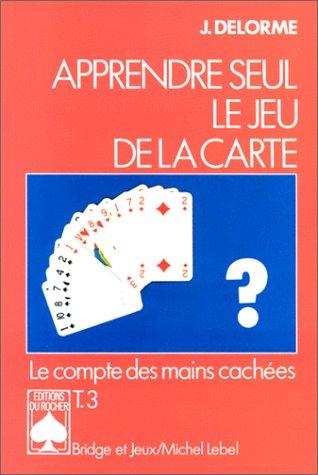 Apprendre seul le jeu de la carte, tome 3
