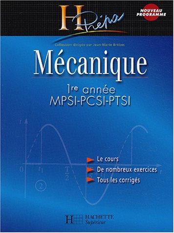 Mécanique MPSI - PCSI - PTSI, 1ère année : Cours et exercices corrigés