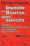Telecharger Livres Investir en Bourse avec succes Le retour des principes fondamentaux pour bien gerer son portefeuille (PDF,EPUB,MOBI) gratuits en Francaise