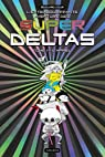 Super Deltas, tome 1 : L'appel par Cour