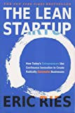 The Lean Startup: How Todays Entrepreneurs Use Continuous Innovation to Create Radically Successful Businesses