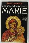 Une année de grâce avec Marie par Laurentin