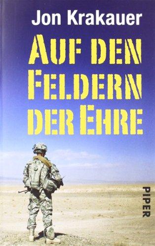 Auf den Feldern der Ehre: Die Tragödie des Soldaten Pat Tillman (Piper Taschenbuch, Band 26402)