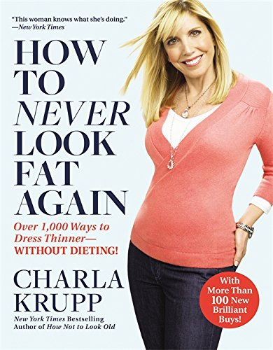 How To Never Look Fat Again: Over 1000 Ways to Dress Thinner - Without Dieting