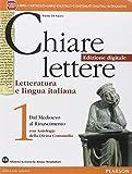 Chiare lettere. Con Antologia Divina Commedia. Per le Scuole superiori. Con e-book. Con espansione online: 1