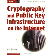 Cryptography and Public Key Infrastructure on the Internet by Klaus Schmeh (2003-06-02)