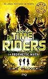 Time Riders, tome 8 : La prophétie maya par Scarrow