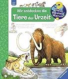 Wir entdecken die Tiere der Urzeit (Wieso? Weshalb? Warum?, Band 7) - Patricia Mennen
