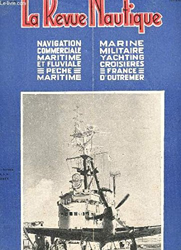 la-revue-nautique-navigation-commerciale-maritime-et-fliviale-peche-martime-marine-militaire-yatching-croisieres-france-d-39-outremer-n-98-fevrier-1950-la-crise-de-la-construction-navale-en-bois-la-science-et-la-peche-moteurs-marins-a-etc