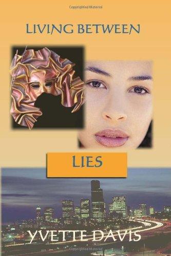 Living Between Lies by Yvette Davis (2009-11-05)