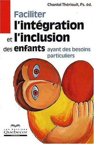 Faciliter l'intégration et l'inclusion des enfants ayant des besoins particuliers par Chantal Thériault