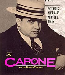 Al Capone (Notorious Americans & their times)