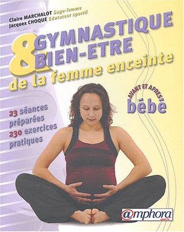 Gymnastique et bien-être de la femme enceinte : Avant et après bébé