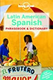 Latin American Spanish Phrasebook (Lonely Planet Phrasebook and Dictionary)