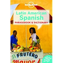 Latin American Spanish Phrasebook & Dictionary (Lonely Planet Phrasebook and Dictionary)