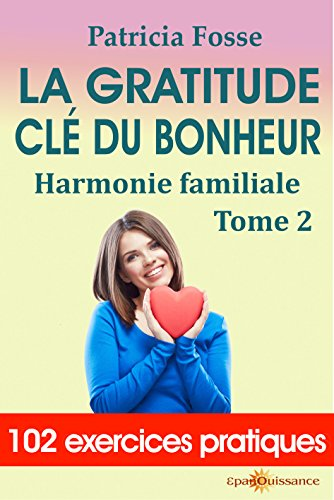 La gratitude clé du bonheur: Harmonie familiale