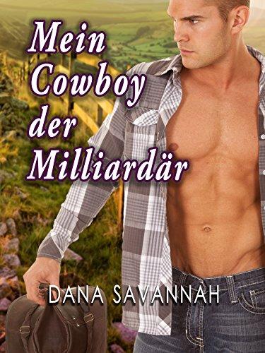 Mein Cowboy, der Milliardär