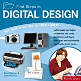 First Steps in Digital Design: Use Your Computer to Create Great Graphics by David Dabner (2006-05-26)