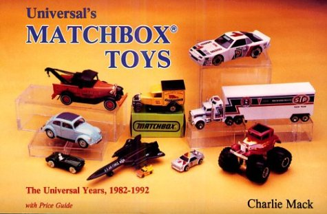 Lesney's Matchbox Toys: The Universal Years 1982-92 por Charlie Mack