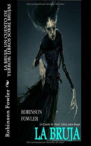 de terror: Libro sobre Brujas (Cuentos De Halloween De Terror)