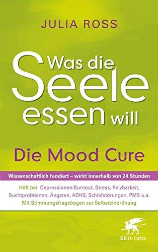 Preisvergleich Produktbild Was die Seele essen will: Die Mood Cure