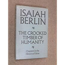 The Crooked Timber Of Humanity: Chapters in the History of Ideas by Isaiah Berlin (1991-03-27)