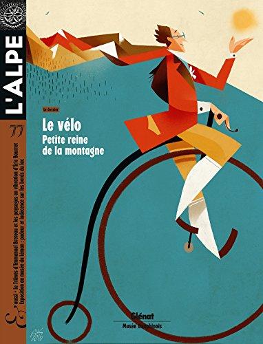 L'Alpe 77: Le vélo, petite reine de la montagne par Collectif