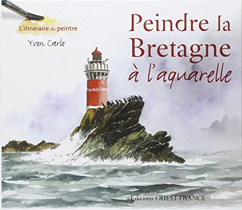 Peindre la Bretagne : A l'aquarelle