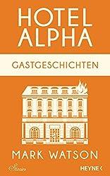 Gastgeschichten: Hotel Alpha. Stories (German Edition)